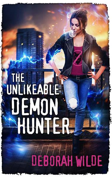 The Unlikeable Demon Hunter - urban fantasy by Deborah Wilde