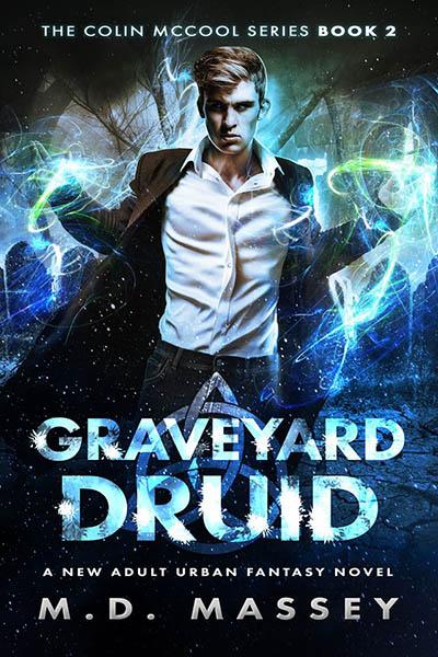 Graveyard Druid - urban fantasy by MD Massey